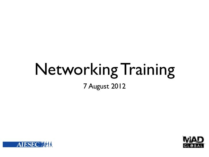 Networking Training      7 August 2012