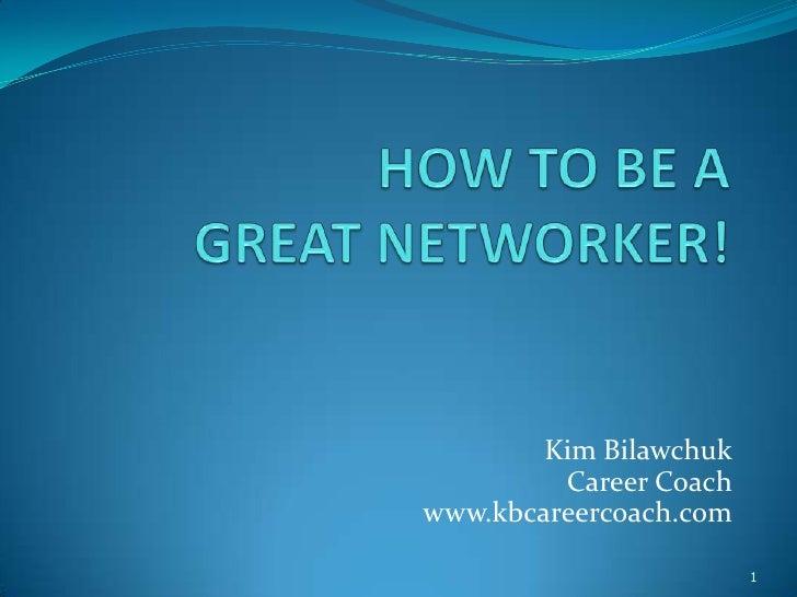 Kim Bilawchuk         Career Coachwww.kbcareercoach.com                        1
