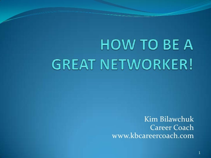 How to be a GREAT Netowrker