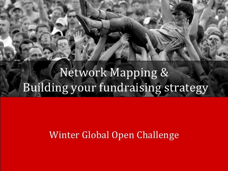 Network Mapping &Building your fundraising strategy    Winter Global Open Challenge