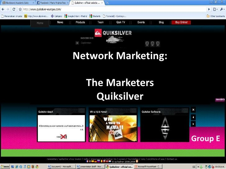 Network Marketing:    The Marketers     Quiksilver                        Group E