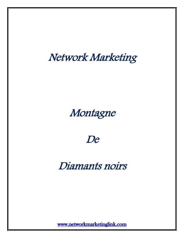 www.networkmarketinglink.com Network Marketing Montagne De Diamants noirs