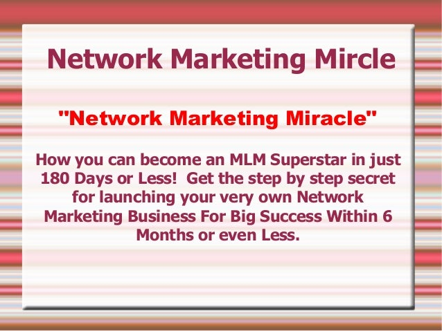 """Network Marketing Mircle  """"Network Marketing Miracle""""How you can become an MLM Superstar in just180 Days or Less! Get the ..."""