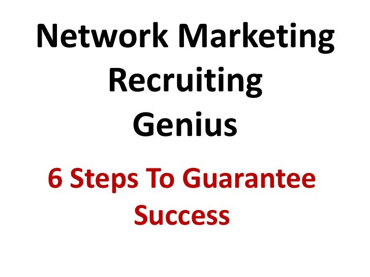 Network Marketing Recruiting: 6 Simple Steps To Explode Your Efforts