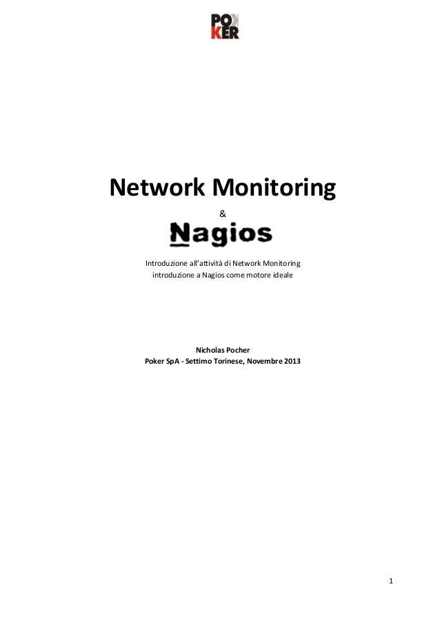 Network Monitoring &  Introduzione all'attività di Network Monitoring introduzione a Nagios come motore ideale  Nicholas P...