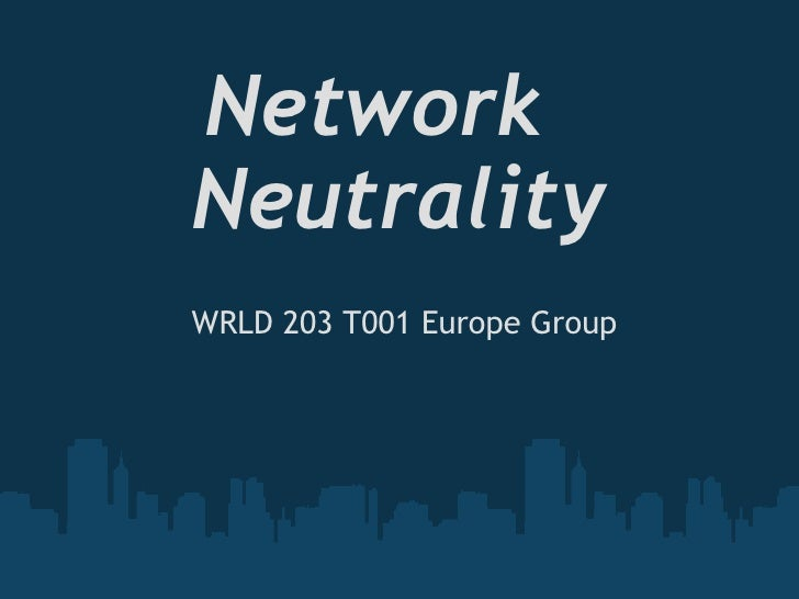 Network    Neutrality   WRLD 203 T001 Europe Group