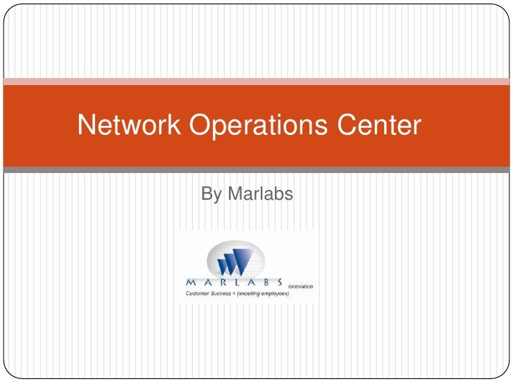 Network Operations Center        By Marlabs