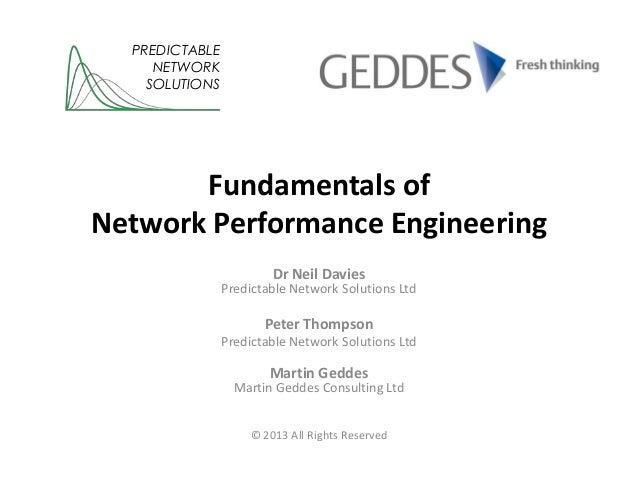 Fundamentals ofNetwork Performance EngineeringDr Neil DaviesPredictable Network Solutions LtdPeter ThompsonPredictable Net...