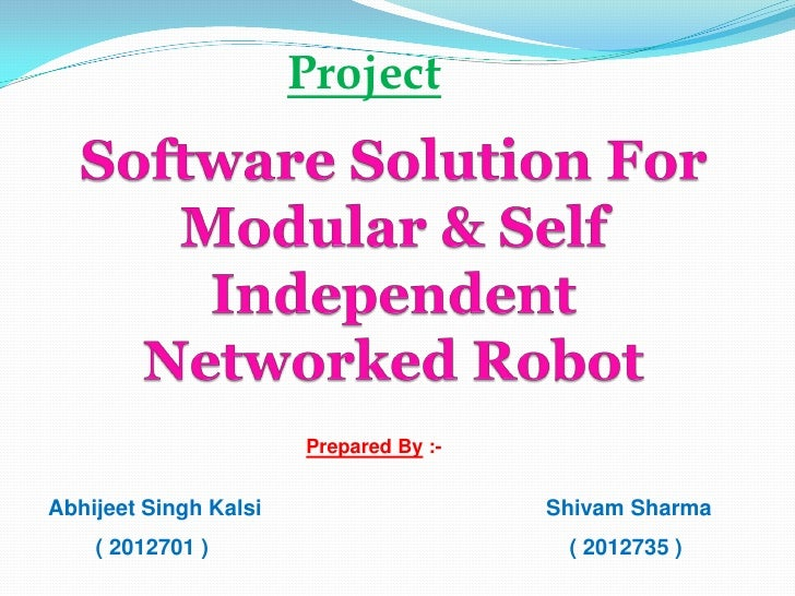 Project                            Prepared By :-   Abhijeet Singh Kalsi                    Shivam Sharma     ( 2012701 ) ...