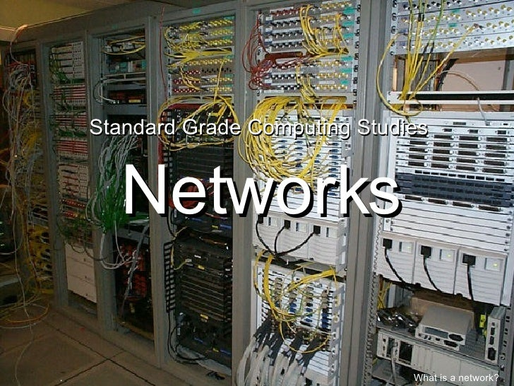 Networks Standard Grade Computing Studies . What is a network?