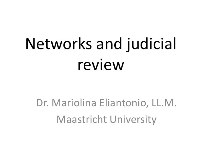 Networks and judicial review<br />Dr. Mariolina Eliantonio, LL.M.<br />Maastricht University<br />