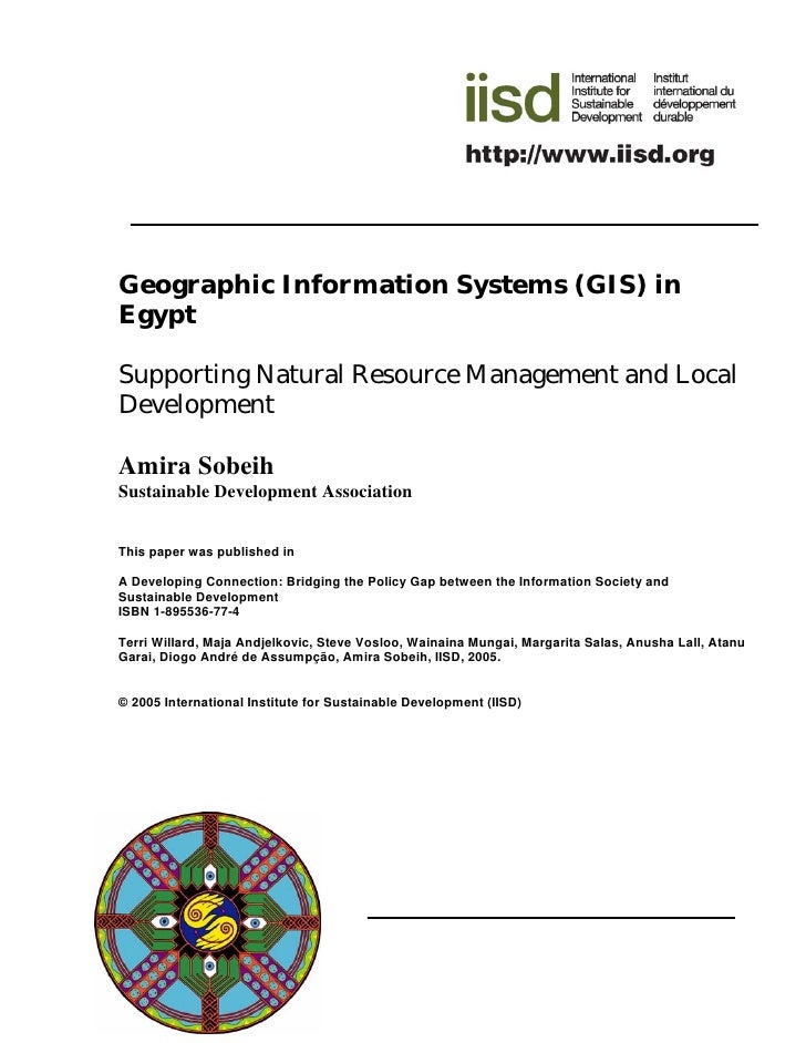 Geographic Information Systems (GIS) in Egypt  Supporting Natural Resource Management and Local Development  Amira Sobeih ...
