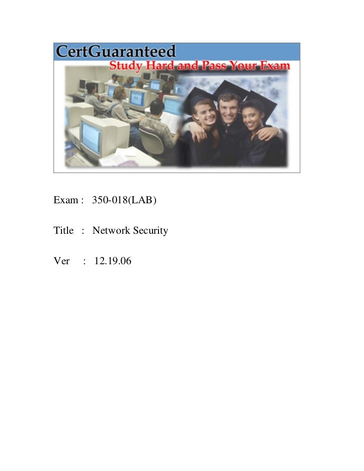Exam : 350-018(LAB)Title : Network SecurityVer   : 12.19.06