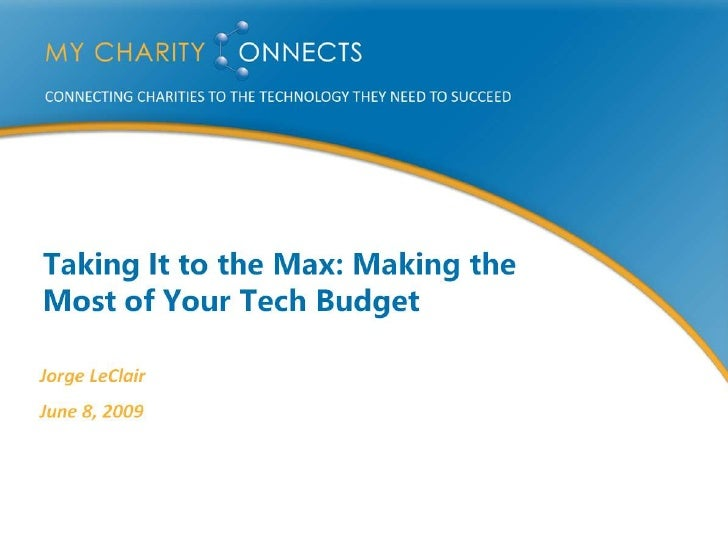Taking It to the Max: Making the Most of Your Tech Budget