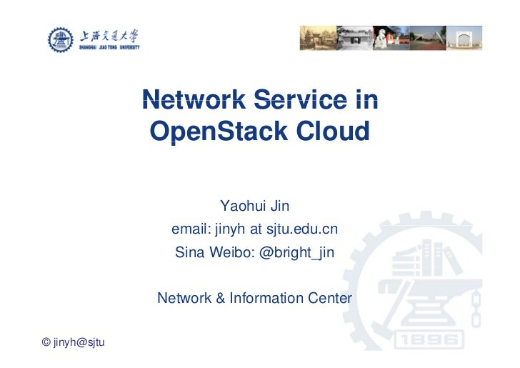 Network Service in               OpenStack Cloud                 p                         Yaohui Jin                  ema...