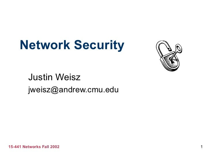 Network Security Justin Weisz [email_address]