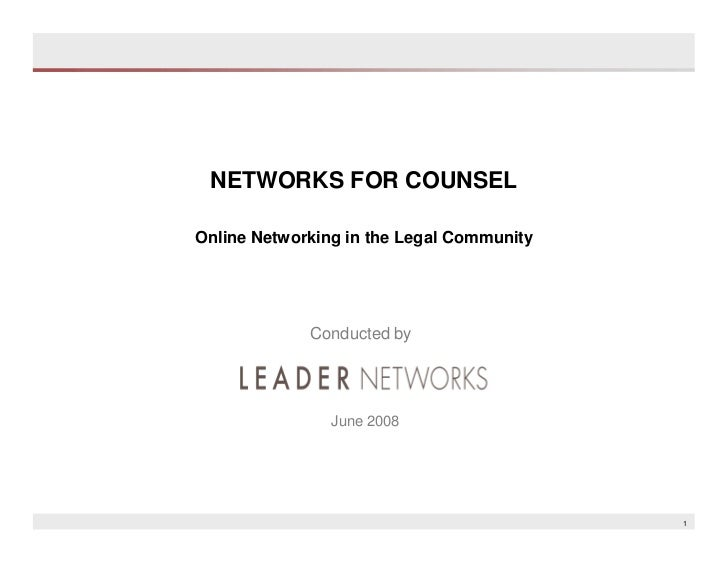 NETWORKS FOR COUNSEL  Online Networking in the Legal Community                  Conducted by                     June 2008...