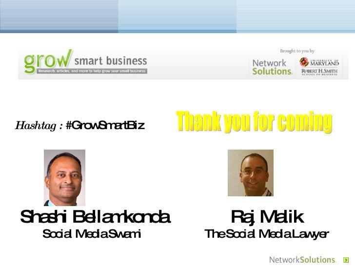 Thank you for coming Shashi Bellamkonda Social Media Swami  Raj Malik The Social Media Lawyer Hashtag :  #GrowSmartBiz