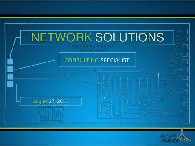NETWORK SOLUTIONS             CONSULTING SPECIALISTAugust 27, 2011