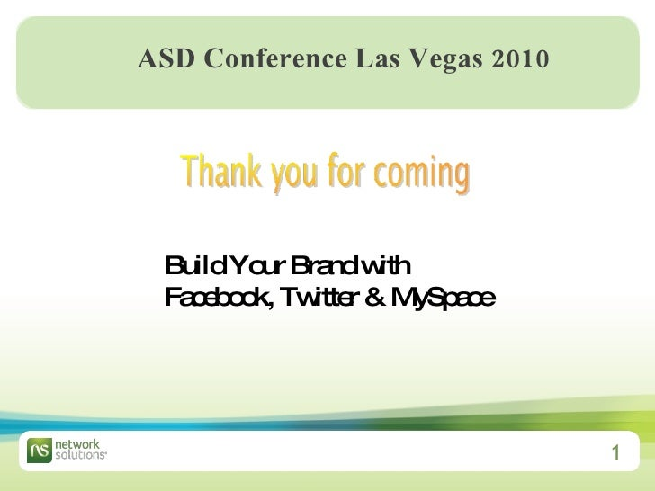 ASD Conference Las Vegas 2010   Build Your Brand with  Facebook, Twitter & MySpace