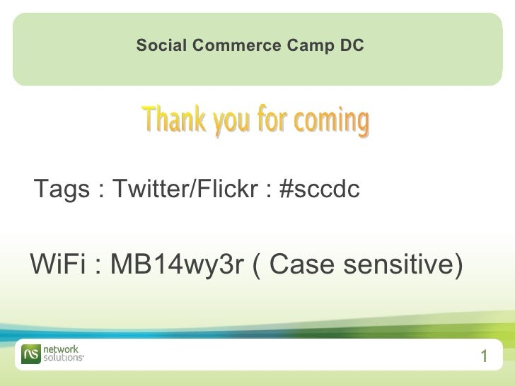 Tags : Twitter/Flickr : #sccdc Social Commerce Camp DC