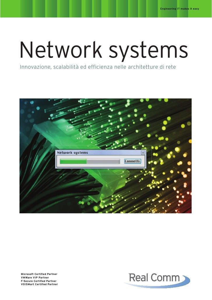 Engineering IT makes it easy     Network systems Innovazione, scalabilità ed efficienza nelle architetture di rete        ...