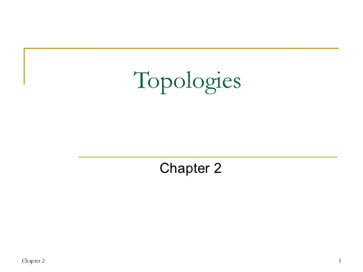 Topologies Chapter 2 Chapter 2