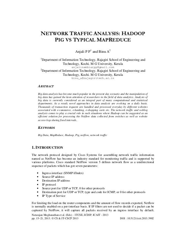 NETWORK TRAFFIC ANALYSIS: HADOOP PIG VS TYPICAL MAPREDUCE Anjali P P1 and Binu A2 1  Department of Information Technology,...