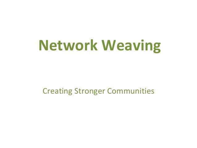 Network Weaving Creating Stronger Communities