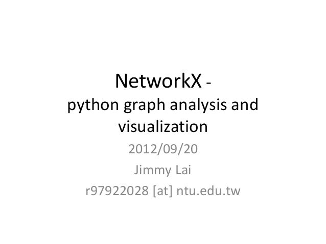 NetworkX - python graph analysis and visualization @ PyHug