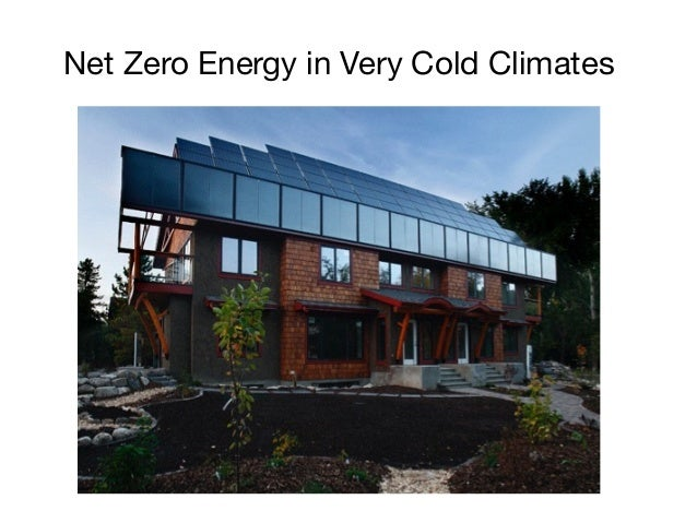 Net zero energy in very cold climates by peter amerongen for Netzro net