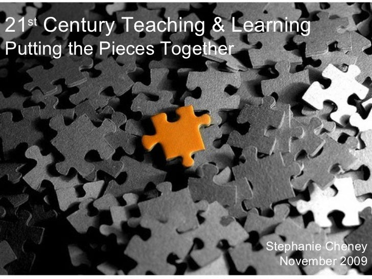 WIT Training and Development, DTS 21 st  Century Teaching & Learning Putting the Pieces Together Stephanie Cheney November...