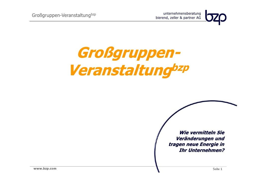unternehmensberatungGroßgruppen-Veranstaltungbzp   bierend, zeller & partner AG                Großgruppen-               ...