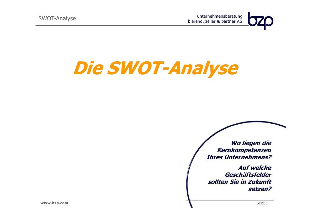 unternehmensberatungSWOT-Analyse             bierend, zeller & partner AG              Die SWOT-Analyse                   ...