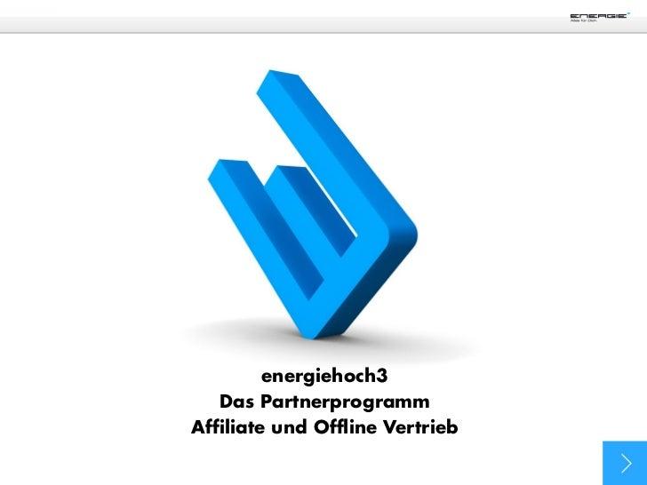 energiehoch3   Das PartnerprogrammAffiliate und Offline Vertrieb