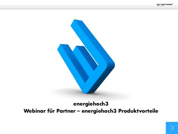 energiehoch3Webinar für Partner – energiehoch3 Produktvorteile