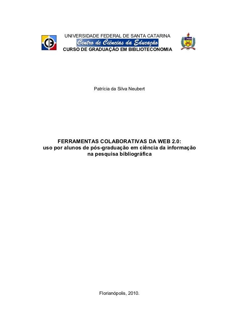 1       UNIVERSIDADE FEDERAL DE SANTA CATARINA       CURSO DE GRADUAÇÃO EM BIBLIOTECONOMIA                  Patrícia da Si...