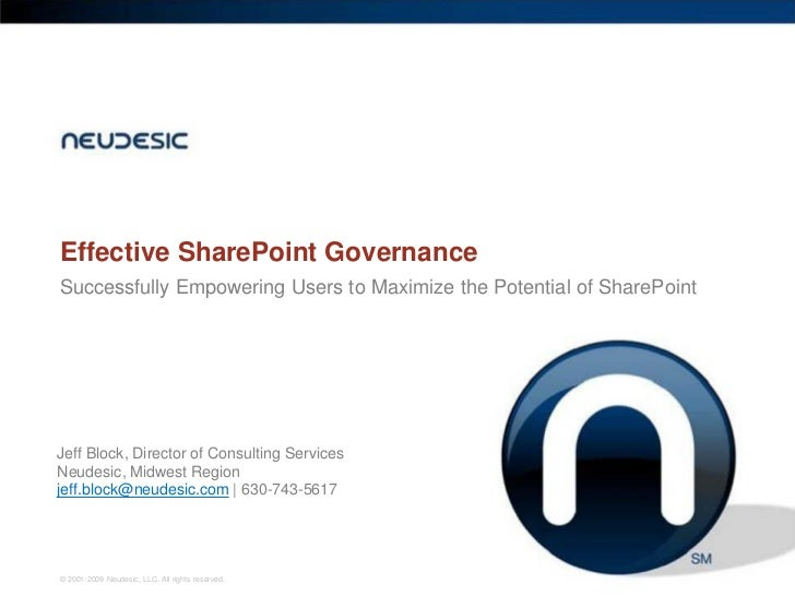 Effective SharePoint GovernanceSuccessfully Empowering Users to Maximize the Potential of SharePointJeff Block, Director o...
