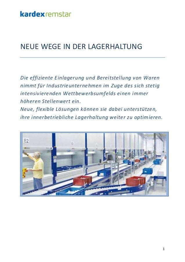 NEUE WEGE IN DER LAGERHALTUNG  Die effiziente Einlagerung und Bereitstellung von Waren nimmt für Industrieunternehmen im Z...