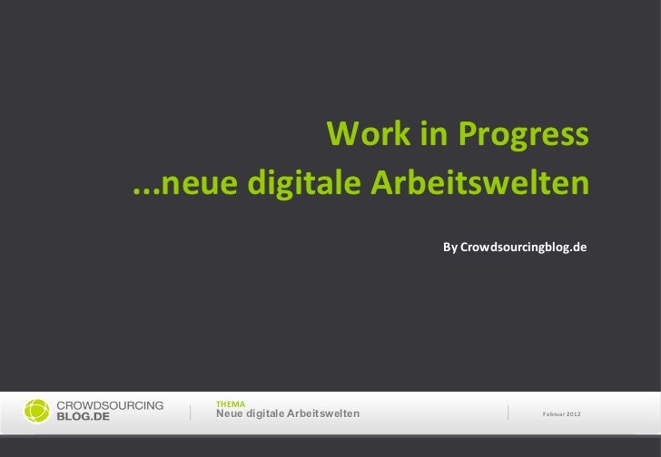 Work in Progress                                      ...neue digitale Arbeitswelten                        ...