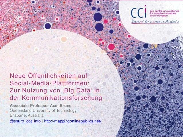 Neue Öffentlichkeiten auf Social-Media-Plattformen: Zur Nutzung von 'Big Data' in der Kommunikationsforschung