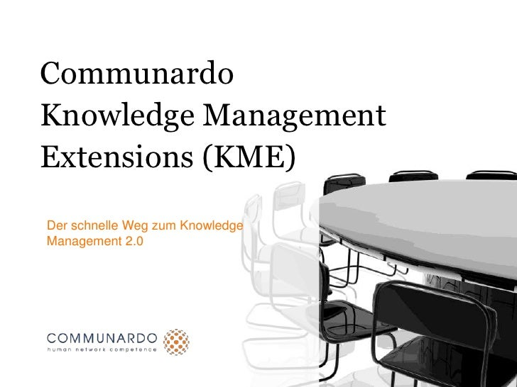 CommunardoKnowledge Management Extensions (KME)<br />Der schnelle Weg zum Knowledge Management 2.0<br />