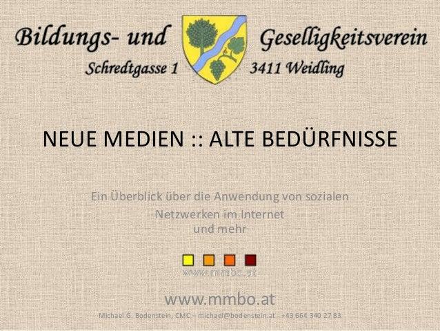 NEUE MEDIEN :: ALTE BEDÜRFNISSE Ein Überblick über die Anwendung von sozialen Netzwerken im Internet und mehr  www.mmbo.at...