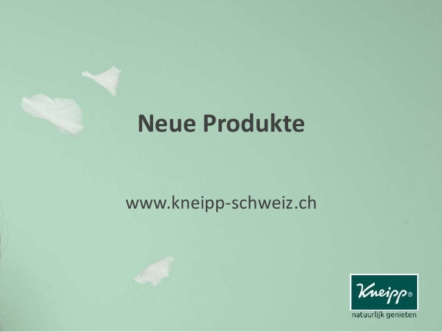 Neue Produkte www.kneipp-schweiz.ch