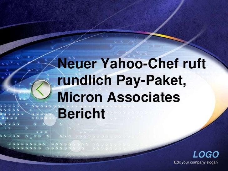 Neuer Yahoo-Chef ruftrundlich Pay-Paket,Micron AssociatesBericht                          LOGO                Edit your co...