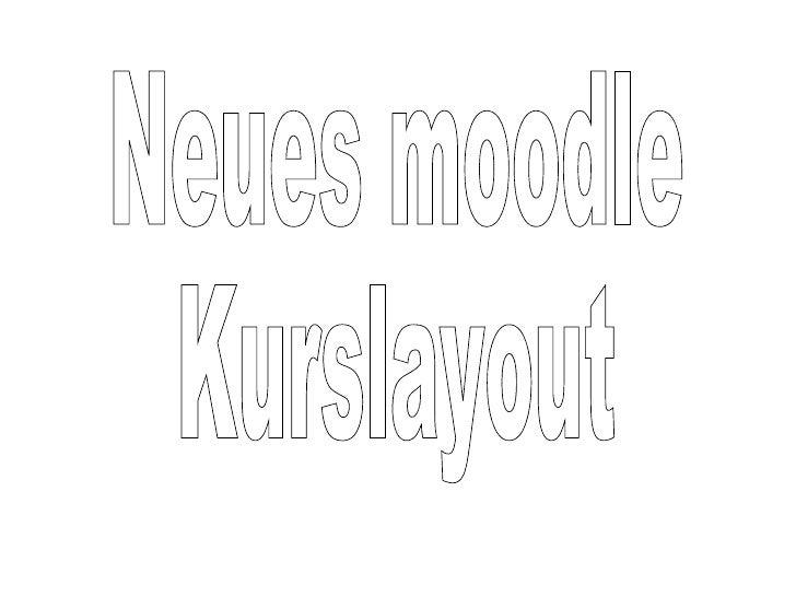 Neues moodle Kurslayout