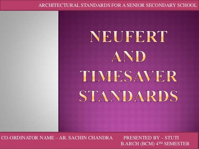 ARCHITECTURAL STANDARDS FOR A SENIOR SECONDARY SCHOOL  CO-ORDINATOR NAME – AR. SACHIN CHANDRA  PRESENTED BY – STUTI B.ARCH...