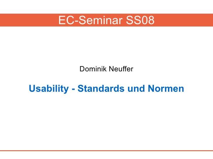 EC-Seminar SS08              Dominik Neuffer  Usability - Standards und Normen