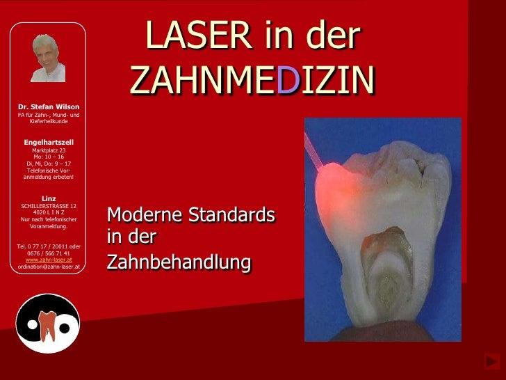 LASER in der Dr. Stefan Wilson                               ZAHNMEDIZIN FA für Zahn-, Mund- und      Kieferheilkunde     ...