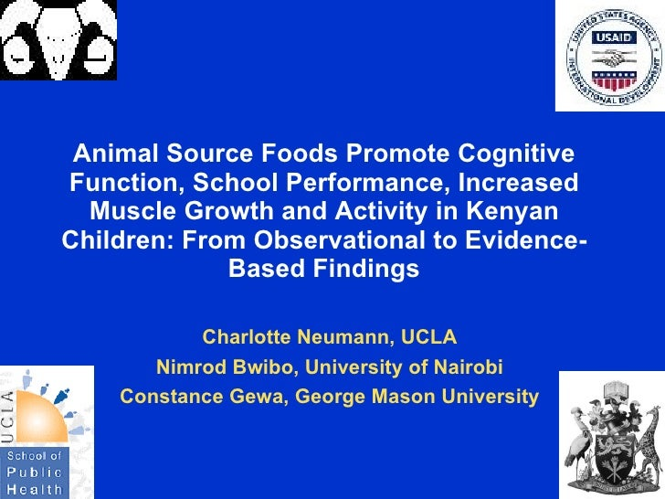 Animal Source Foods Promote Cognitive Function, School Performance, Increased   Muscle Growth and Activity in Kenyan Child...